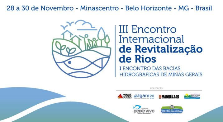 Abertas inscrições para III Encontro Internacional de Revitalização de Rios e I Encontro das Bacias Hidrográficas de Minas Gerais